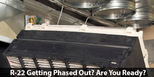 Why Is R-22 Freon Being Phased Out?